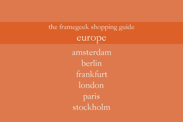 Frame Geek Shopping Guide Europe Frame Geek Shopping Guide: Europe